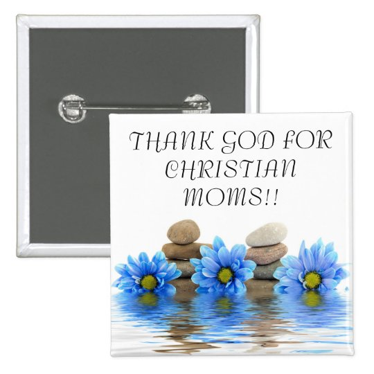 THANK GOD FOR CHRISTIAN MOMS... Religious buttons