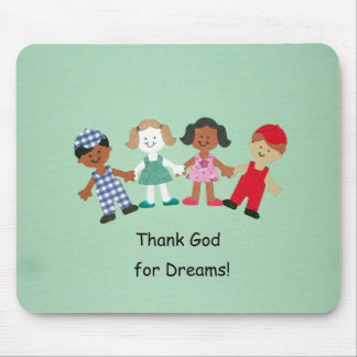 Thank God for Dreams! Mouse Pad