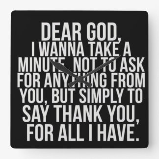 Thank God For Every Minute - Square Wall Clock