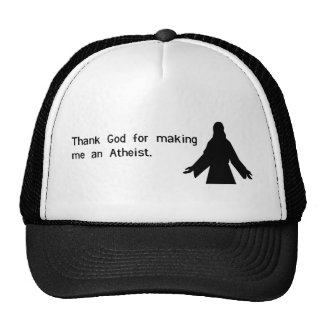 Thank god for making me an atheist trucker hat