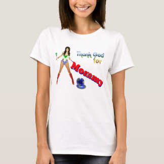 Thank God for Mommy T-Shirt