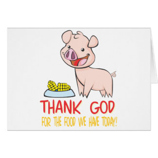 Thank God for the Food with Happy Piglet Card