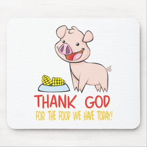 Thank God for the Food with Happy Piglet Mouse Pad
