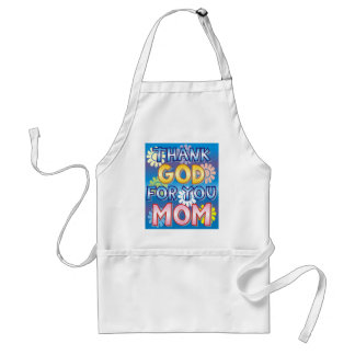 Thank God for you, Mom Adult Apron