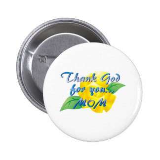 Thank God for you, Mom Button