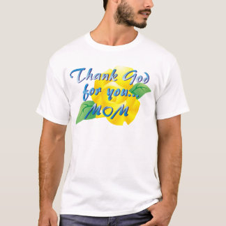 Thank God for you, Mom T-Shirt