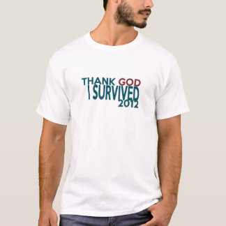 Thank GOD I survived 2012 T-Shirt