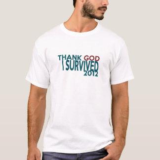 Thank GOD I survived 2012 T-Shirt