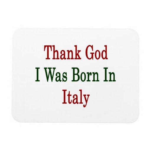 Thank God I Was Born In Italy Rectangular Photo Magnet