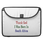 Thank God I Was Born In South Africa Sleeves For MacBook Pro