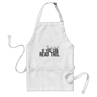 Thank God if You Can Read This Adult Apron