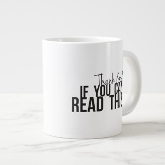 Thank God if You Can Read This Large Coffee Mug
