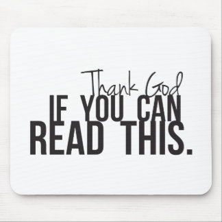 Thank God if You Can Read This Mouse Pad