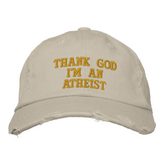 THANK GOD I'M AN ATHEIST EMBROIDERED HATS