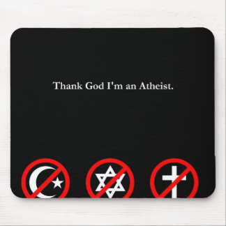 Thank god im an atheist mouse pad