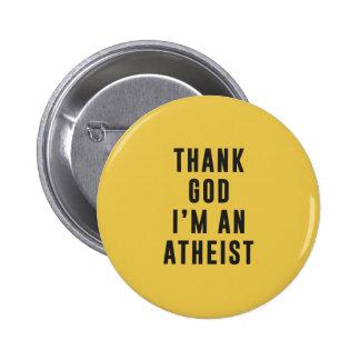 Thank God, I'm an atheist Pinback Button