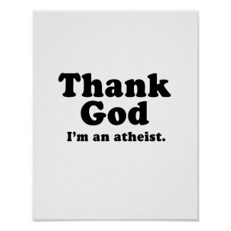 Thank god I'm an atheist Poster