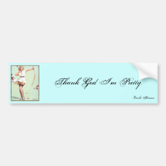 Thank God, I'm pretty.- Emilie Autumn Car Bumper Sticker