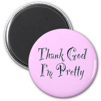 Thank God I'm Pretty Magnet
