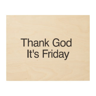 Thank God It s Friday Wood Canvases