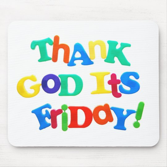 Thank God it's Friday! Mouse Pad