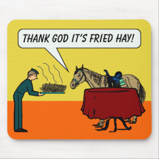 """""""Thank God It's Fried Hay"""" Mouse Pad"""