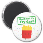 Thank God It's Fry Day! with Cute French Fries 2 Inch Round Magnet