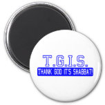 Thank God it's Shabbat! 2 Inch Round Magnet