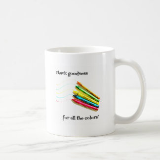 Thank Goodness For All the Colors Classic White Coffee Mug