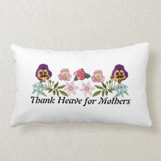Thank Heave for Mothers, Lumbar Pillow