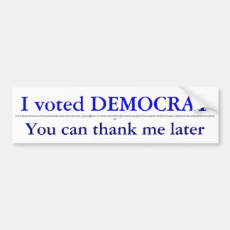 Thank Me Later Bumper Sticker
