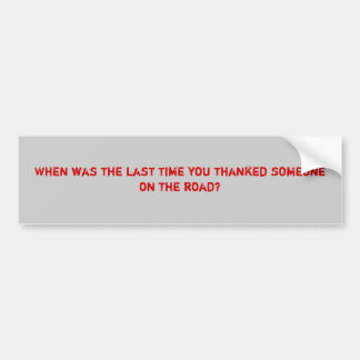Thank Someone on the Road Bumper Sticker