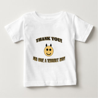 Thank You! And Have A Terrible Day! Baby T-Shirt