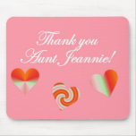 Thank you Aunt Jeannie Mousepads