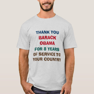 Thank You Barack Obama For 8 Years of Service T-Shirt