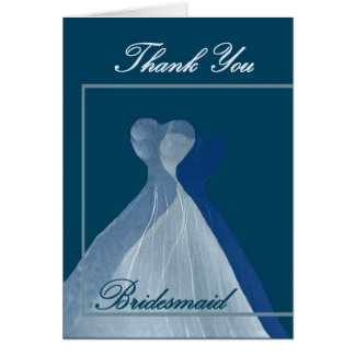 THANK YOU Bridesmaid -  BLUE Gowns Greeting Card
