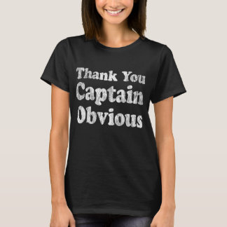 Thank You Captain Obvious Shirt