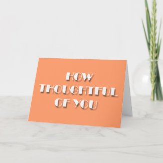 Thank you cards - HOW THOUGHTFUL OF YOU