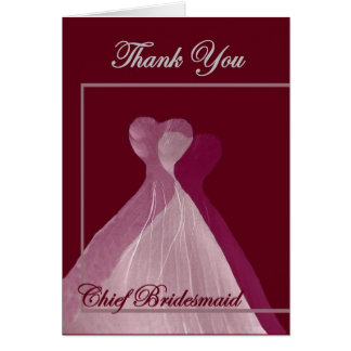 THANK YOU Chief Bridesmaid - Pink and Maroon Gowns Cards