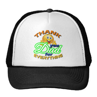 THANK YOU DAD FOR EVERYTHING. TRUCKER HAT