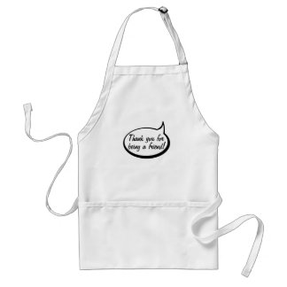 Thank You For Being A Friend Adult Apron