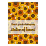Thank you for being Matron of honor sunflower card