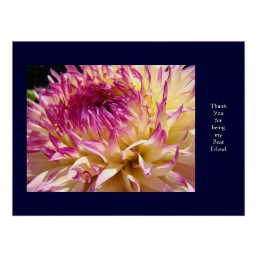 Thank you for being my best friend art dahlias poster zazzle