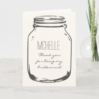 Thank you for being my bridesmaid mason jar cards