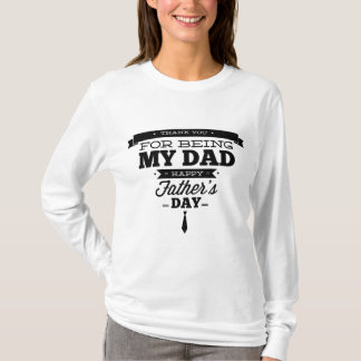 Thank You For Being My Dad – Happy Father's Day T-Shirt