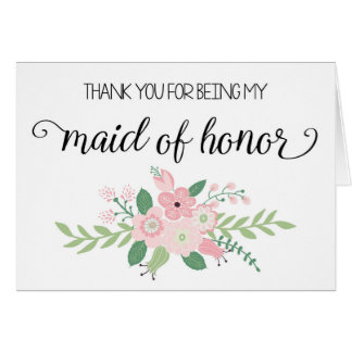 Thank You For Being My Maid Of Honor Card