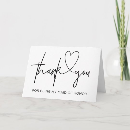 Thank You For Being My Maid Of Honor Wedding Card Zazzlecom