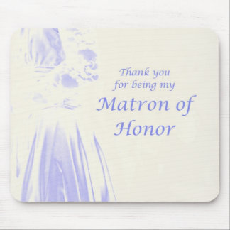 Thank You for Being My Matron of Honor Mouse Pad