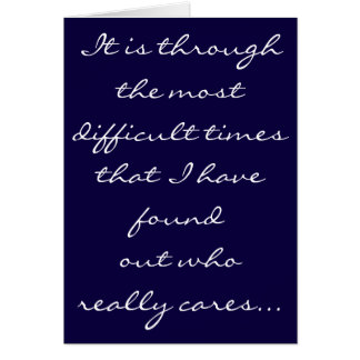 *THANK YOU* FOR BEING THERE FOR ME IN TIME OF NEED CARD
