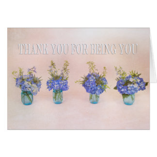 Thank You For Being You Blue Hydrangea Friend Card